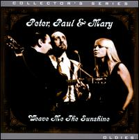 Weave Me the Sunshine [Synergy Ent] - Peter, Paul and Mary