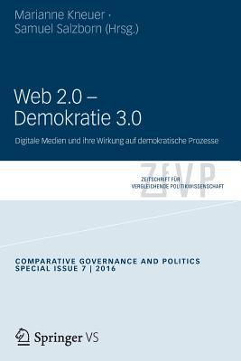 Web 2.0 - Demokratie 3.0: Digitale Medien Und Ihre Wirkung Auf Demokratische Prozesse - Kneuer, Marianne (Editor), and Salzborn, Samuel (Editor)