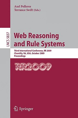 Web Reasoning and Rule Systems - Polleres, Axel (Editor), and Swift, Terrance (Editor)