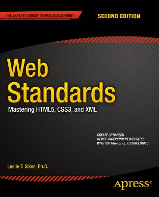 Web Standards: Mastering Html5, Css3, and XML - Sikos, Leslie