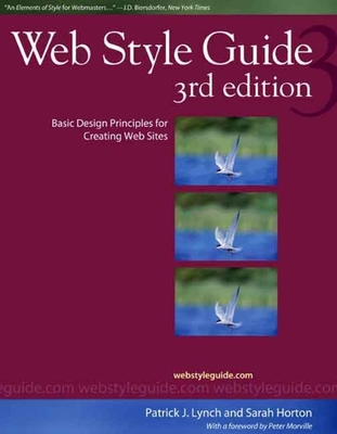 Web Style Guide: Basic Design Principles for Creating Web Sites - Lynch, Patrick J, Mr.