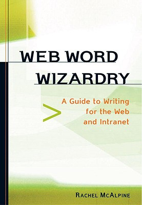 Web Word Wizardry a Net-Savvy Writing Guide - McAlpine, Rachel