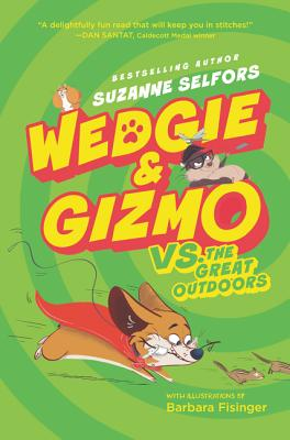 Wedgie & Gizmo vs. the Great Outdoors - Selfors, Suzanne