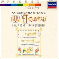 Weekend Brass: Trumpet Voluntary - Elgar Howarth (trumpet); James Watson (trumpet); Philip Jones (trumpet); Philip Jones Brass Ensemble