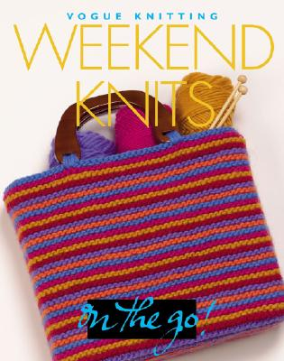 Weekend Knits: Vogue Knitting on the Go! - Malcolm, Trisha (Editor)