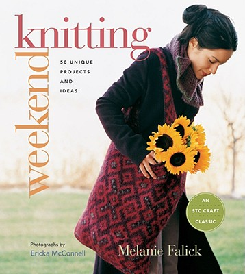 Weekend Knitting: 50 Unique Projects and Ideas - Falick, Melanie