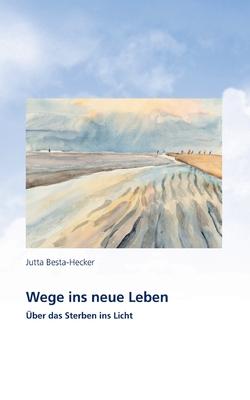 Wege Ins Neue Leben - Besta-Hecker, Jutta
