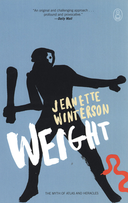 Weight: The Myth of Atlas and Heracles - Winterson, Jeanette