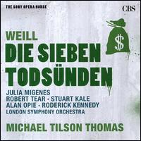 Weill: Die Sieben Todsünden; Kleine Dreigroschenmusik - Julia Migenes/Michael Tilson Thomas