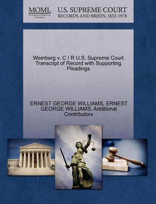Weinberg V. C I R U.S. Supreme Court Transcript of Record with Supporting Pleadings - Williams, Ernest George, and Additional Contributors