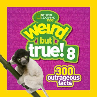 Weird But True! 8 - National Geographic Kids