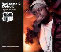 Welcome 2 Detroit - Jay Dee aka J Dilla