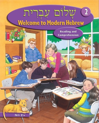 Welcome to Modern Hebrew, Level 2: Reading and Comprehension - Ziv, Nili