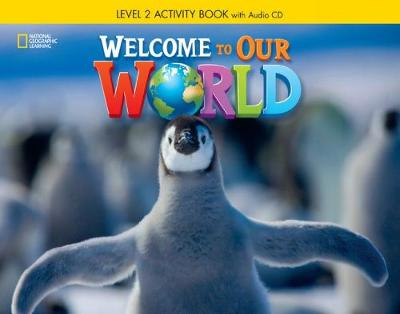 Welcome to Our World 2: Activity Book with Audio CD -