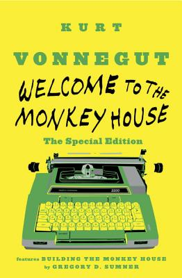 Welcome to the Monkey House - Vonnegut, Kurt, Jr., and Sumner, Gregory D (Editor)