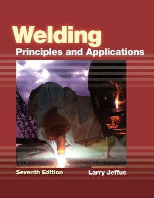 Welding: Principles and Applications - Jeffus, Larry