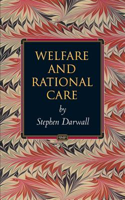 Welfare and Rational Care - Darwall, Stephen