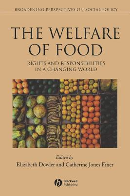 Welfare of Food: Rights and Responsibilities in a Changing World - Dowler, Elizabeth (Editor), and Jones Finer, Catherine (Editor)