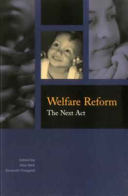 Welfare Reform: The Next ACT - Finegold, Kenneth