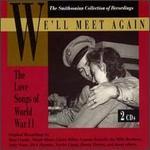 We'll Meet Again: The Love Songs of World War II