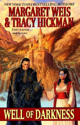 Well of Darkness - Weis, Margaret, and Hickman, Tracy