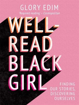 Well-Read Black Girl: Finding Our Stories, Discovering Ourselves - Edim, Glory