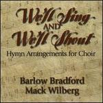 We'll Sing and We'll Shout: Hymn Arrangements for Choir