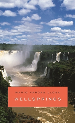 Wellsprings - Vargas Llosa, Mario
