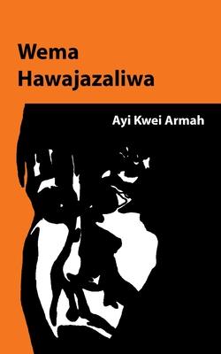 Wema hawajazaliwa - Armah, Ayi Kwei