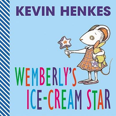Wemberly's Ice-Cream Star - Henkes, Kevin (Illustrator)