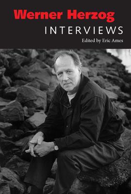 Werner Herzog: Interviews - Herzog, Werner, and Ames, Eric (Editor)