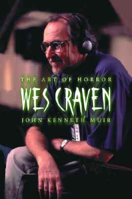 Wes Craven: The Art of Horror - Muir, John Kenneth
