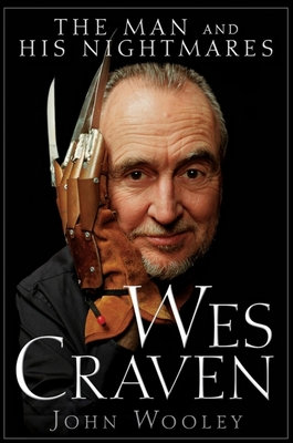 Wes Craven: The Man and His Nightmares - Wooley, John, Fr.