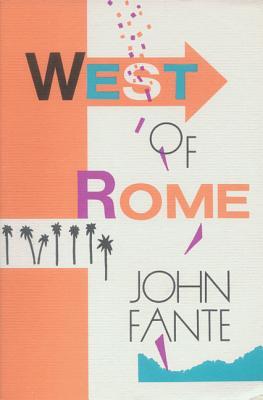 West of Rome - Fante, John