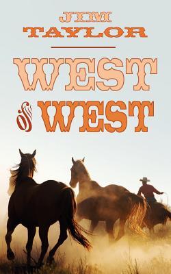 West of West - Taylor, Jim