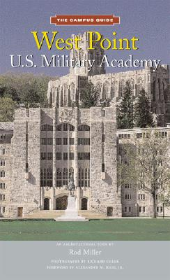 West Point U.S. Military Academy - Miller, Rod, and Cheek, Richard (Photographer), and Haig, Alexander M, Jr. (Foreword by)
