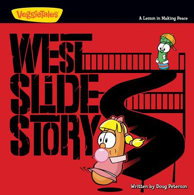 West Slide Story: A Lesson in Making Peace - Peterson, Doug