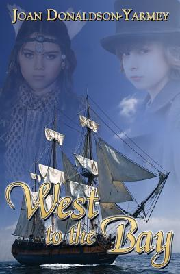 West to the Bay - Donaldson-Yarmey, Joan