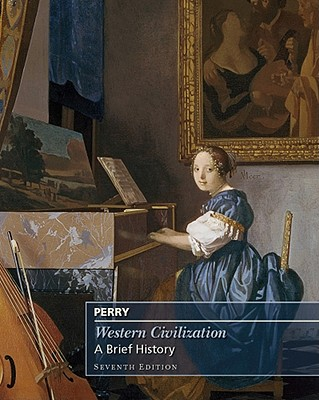 Western Civilization: A Brief History - Perry, Marvin