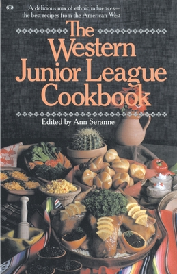 Western Junior League Cookbook - Seranne, Ann (Editor)