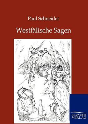 Westfalische Sagen - Schneider, Paul