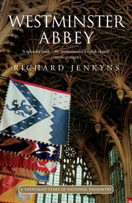 Westminster Abbey: A thousand years of national pageantry - Jenkyns, Richard