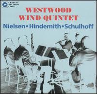 Westwood Wind Quintet Plays Nielsen, Hindemith & Schulhoff - David Atkins (clarinet); David Breidenthal (bassoon); Peter Christ (oboe); Westwood Wind Quintet