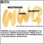 Westwood Wind Quintet - Linda Felver; Peter Christ; Westwood Wind Quintet (woodwind)