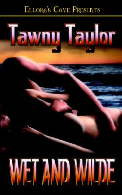 Wet and Wilde - Taylor, Tawny