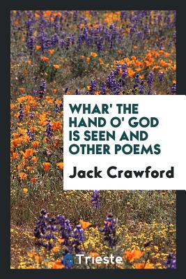 Whar' the Hand O' God Is Seen and Other Poems - Crawford, Jack