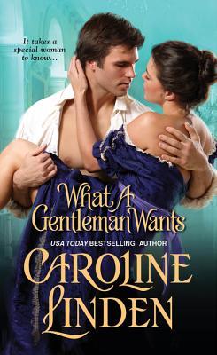 What A Gentleman Wants - Linden, Caroline