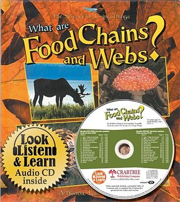 What Are Food Chains and Webs? - Kalman, Bobbie