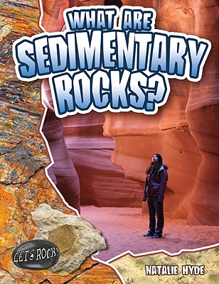 What Are Sedimentary Rocks? - Hyde, Natalie