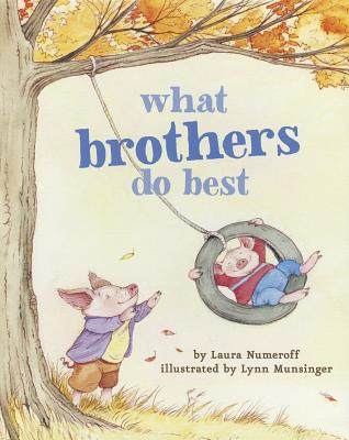 What Brothers Do Best - Numeroff, Laura Joffe